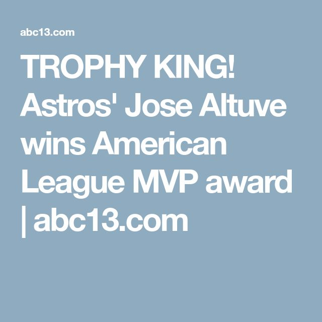 TROPHY KING! Astros' Jose Altuve wins American League MVP award   abc13.com