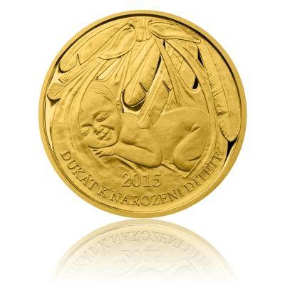 Zlatý dukát k narození dítěte 2015 s věnováním proof | Česká mincovna