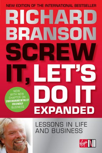 """Screw It, Let's Do It"" is one of Richard's favourite sayings. In the book of the same name he reveals the lessons that have helped him through his business and personal life, like believing it can be done and that if others disagree with you, try and try again until you achieve your goal; or that you must love what you do."