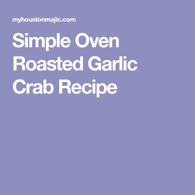 Simple Oven Roasted Garlic Crab Recipe