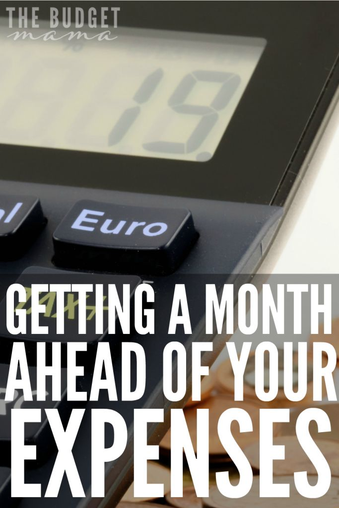 Getting a Month Ahead of Your Expenses - The Budget Mama