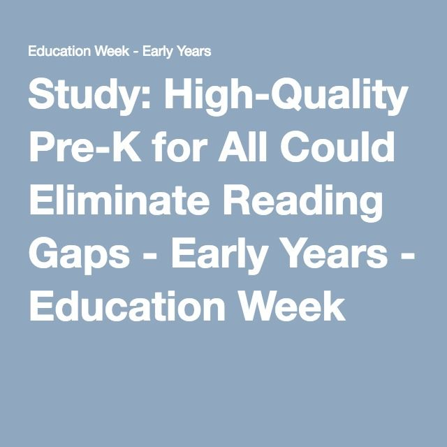 Study: High-Quality Pre-K for All Could Eliminate Reading Gaps - Early Years - Education Week