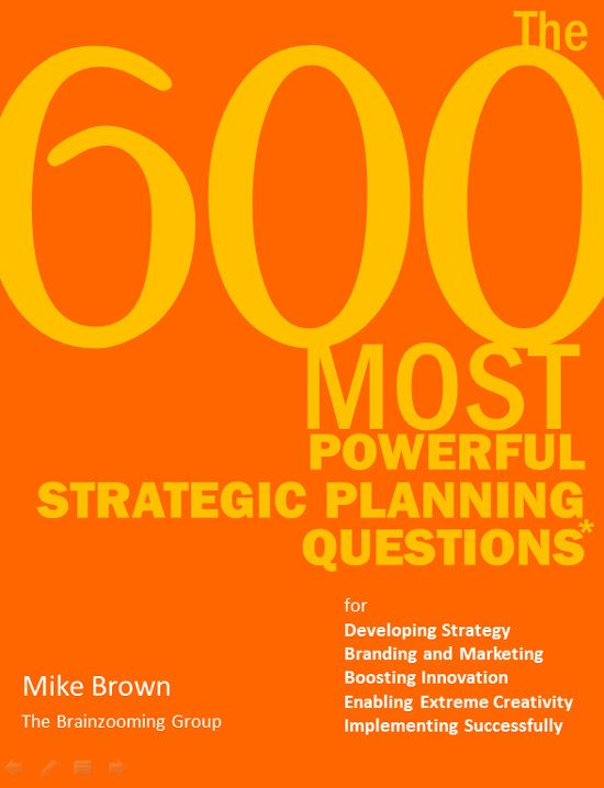 If you need new ideas and winning strategies, this sampling of more than 200 strategic planning questions that are part of the strategic thinking exercises we use with The Brainzooming Group are for you. Yes, more than two hundred questions! Who could ask for more?