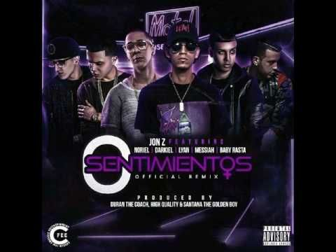Jon.Z 0 Sentimientos Remix Ft Baby Rasta,Noriel,Lyan,Darkiel,Messiah - YouTube