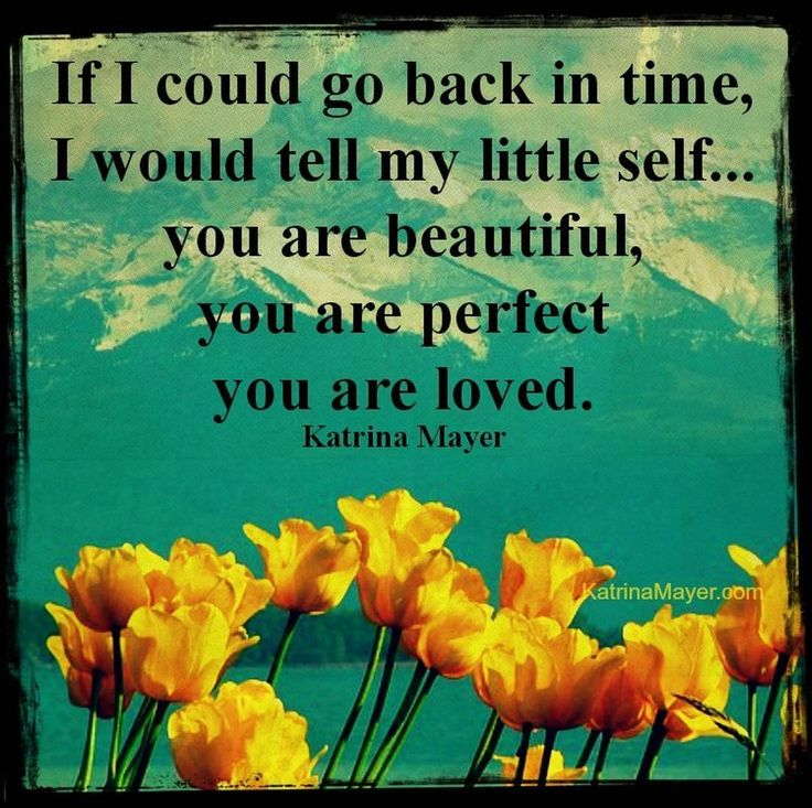 What Would You Tell Your Little Self? #tellyourself #littleme Www. KatrinaMayer. Self Compassion QuotesSelf ...