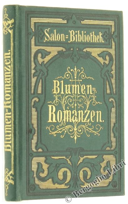 BLUMEN ROMANZEN. Eine Erganzung zu jeder Blumensprache. Moltke Max. 1888 ? - Bergoglio Libri d'Epoca
