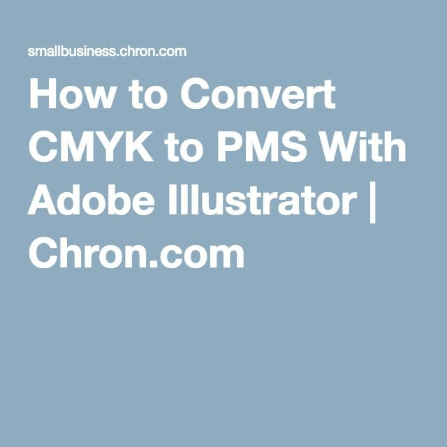 How to Convert CMYK to PMS With Adobe Illustrator | Chron.com