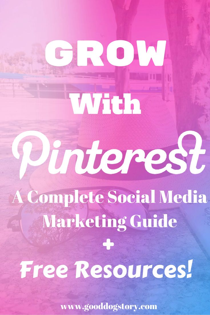 Grow With Pinterest: A Complete Social Media Marketing Guide | Learn to market your Pinterest following beyond your wildest dreams!