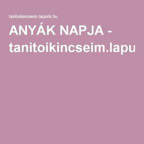 ANYÁK NAPJA - tanitoikincseim.lapunk.hu