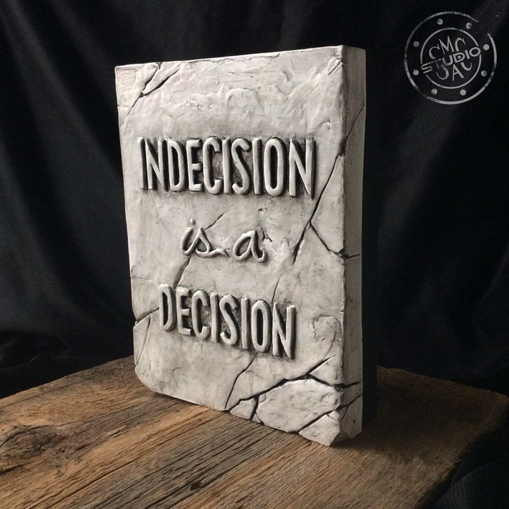 Indecision is a decision, quote, saying