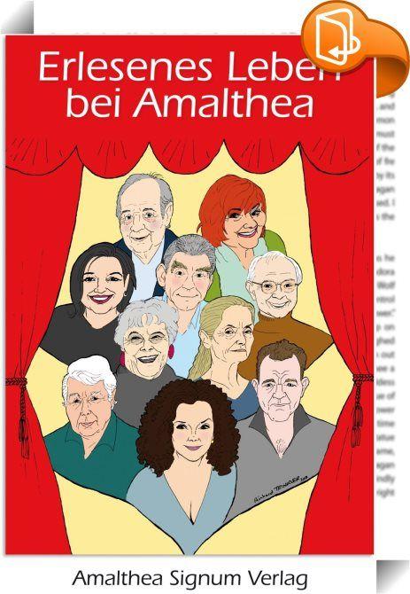 Erlesenes Leben bei Amalthea    :  Erlesenes Leben  Große Biografien bei Amalthea Persönlichkeiten aus Theater, Film, Literatur, Musik, Kunst erzählen aus ihrem Leben: wie sie wurden, was sie sind; wen sie lieben, mit wem sie streiten; was sie zum Lachen und was sie zum Weinen bringt. Die Salonière Berta Zuckerkandl und die Tänzerin Elsie Altmann-Loos lassen ein bewegendes Jahrhundert Revue passieren, die Schauspielerinnen Maria Happel, Erni Mangold und Elfriede Ott, die Opernsängerin ...