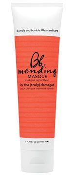 Bumble and Bumble Mending Masque  For seriously damaged hair, Bumble and Bumble is to the rescue. Permed, straightened and colored hair can look as good as new with this once-weekly masque, which restores moisture and elasticity to the hair for health and vibrancy. (Bumbleandbumble.com, $35)