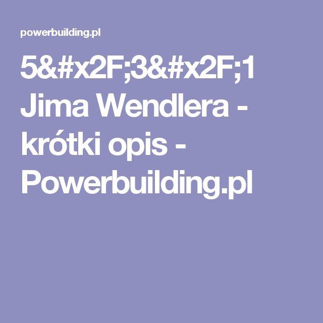 5/3/1 Jima Wendlera - krótki opis - Powerbuilding.pl