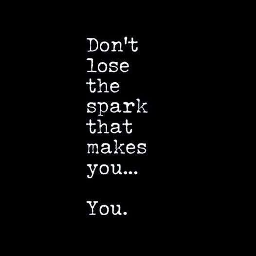 Inspirational quote: Don't lose your spark Feel Free to visit www.spiritofisadoraduncan.com or https://www.pinterest.com/dopsonbolton/pins/