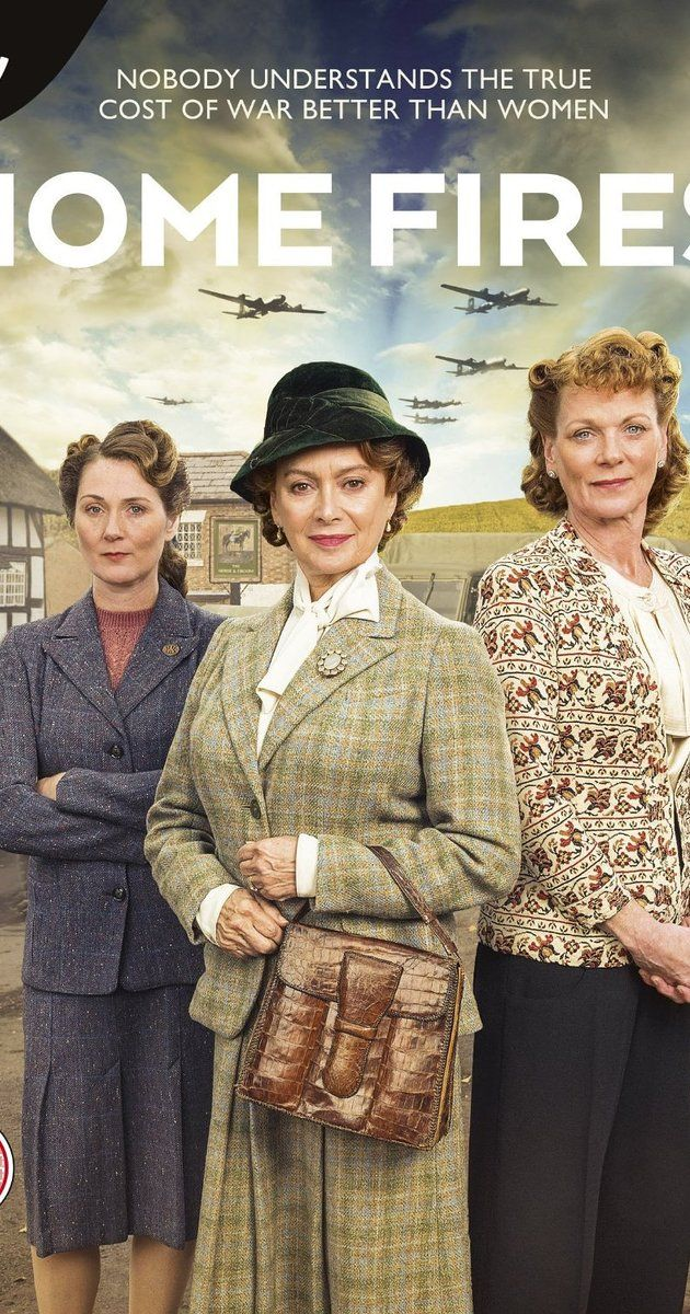 Home Fires ~ A drama following a group of inspirational women in a rural Cheshire community during World War II.