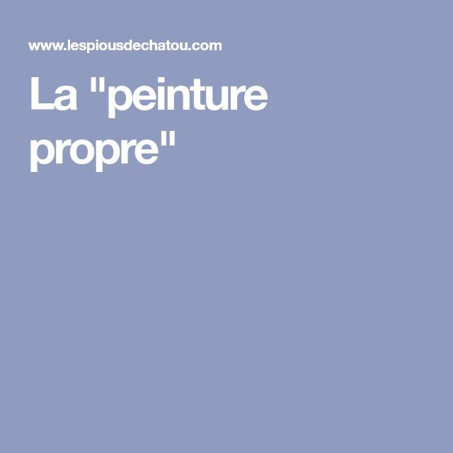 """La """"peinture propre"""""""