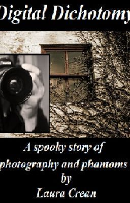 A spooky story of photography and phantoms  http://www.wattpad.com/8283147-digital-dichotomy-a-spooky-story-of-photography