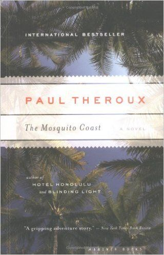 Amazon.com: The Mosquito Coast (9780618658961): Paul Theroux: Books