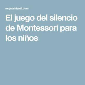 El juego del silencio de Montessori para los niños