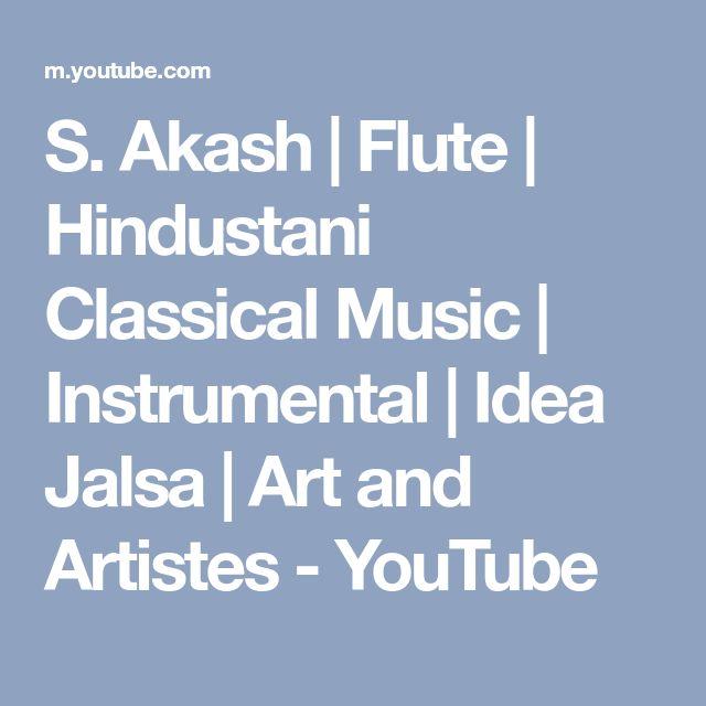 S. Akash | Flute | Hindustani Classical Music | Instrumental | Idea Jalsa | Art and Artistes - YouTube