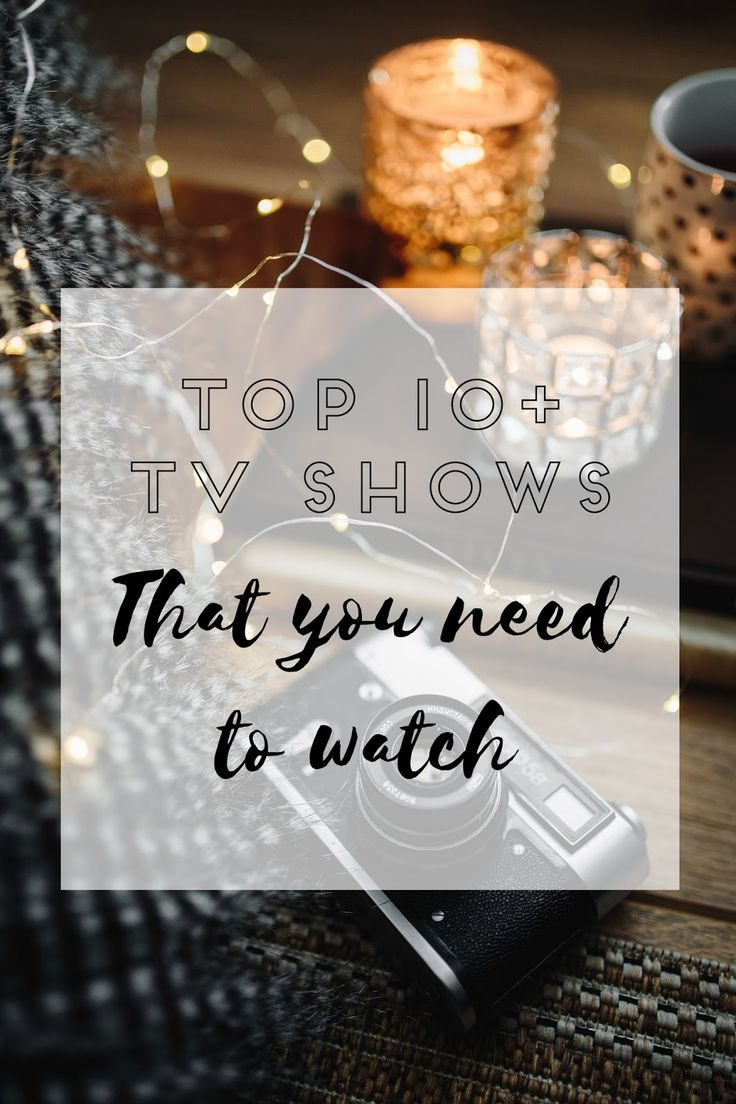 top 10+ tv shows you need to watch