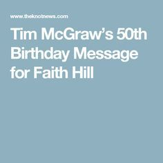 Tim McGraw's 50th Birthday Message for Faith Hill