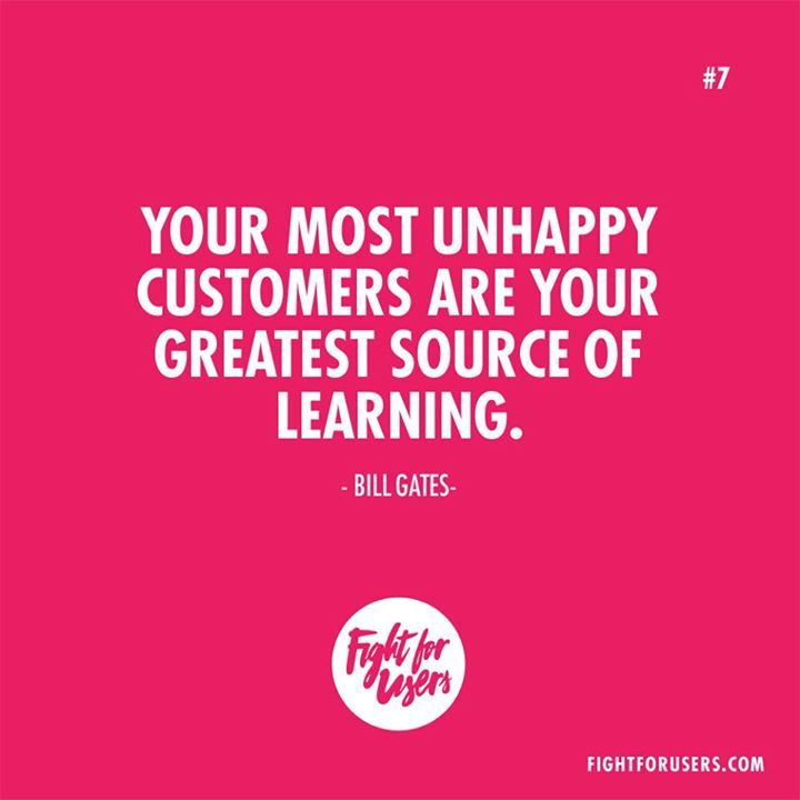 Your most unhappy customers are your greatest source of learning. @BillGates #customerexperience #inspiration