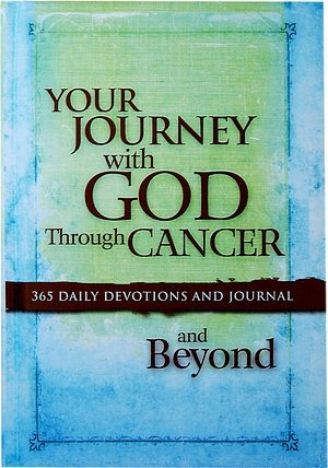 Your Journey with God through Cancer and Beyond - A Devotional and Journal