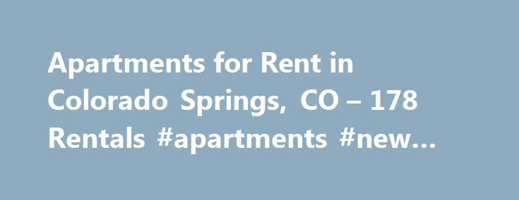 Apartments for Rent in Colorado Springs, CO – 178 Rentals #apartments #new #york #city http://attorney.nef2.com/apartments-for-rent-in-colorado-springs-co-178-rentals-apartments-new-york-city/  #apartments in colorado springs # Colorado Springs Apartments for Rent Colorado Springs Houses for Rent Colorado Springs Condos for Rent Colorado Springs Townhomes for Rent Colorado Springs Duplexes for Rent Colorado Springs Corporate Housing for Rent Colorado Springs Homes for Sale Colorado Springs…