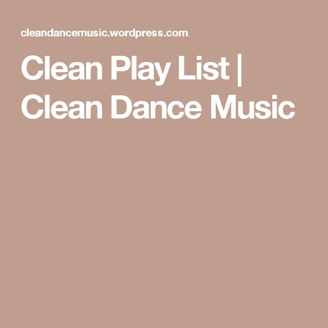 Clean Play List | Clean Dance Music