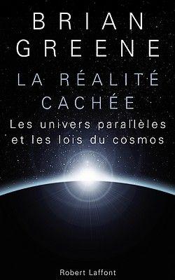 Brian Greene - La réalité cachée (2011)