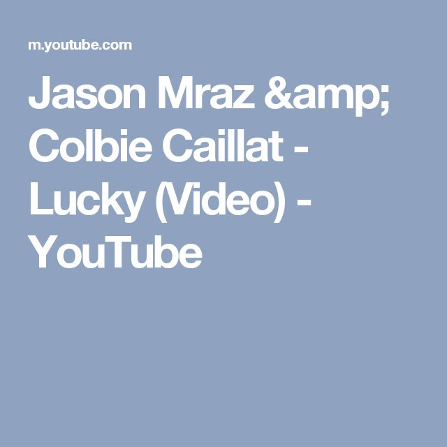 Jason Mraz & Colbie Caillat - Lucky (Video) - YouTube
