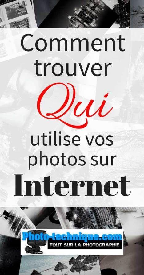 Comment trouver qui utilise vos photos sur Internet - Photo-technique.com