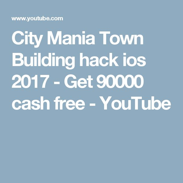 City Mania Town Building hack ios 2017 - Get 90000 cash free - YouTube