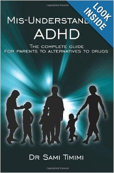 Mis-Understanding ADHD: The complete guide for parents to alternatives to drugs: Sami Timimi: 9781425988296: Amazon.com: Books