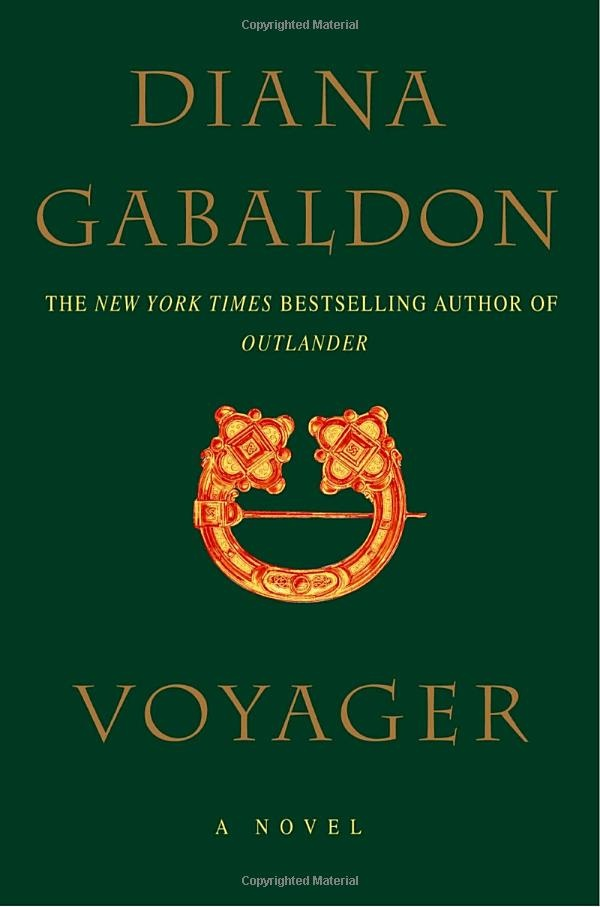 Voyager by Diana Gabaldon (Outlander #3) Currently re- reading this one...can't wait for the new book this year!
