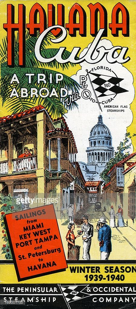 A tourism brochure for Havana by The Peninsula & Occidental Steamship Company reads ' 'Havana, Cuba, A Trip Abroad, Sailings from Miami, Key West, Port Tampa and St. Petersburg to Havana, Winter Season 1939-1940' from 1939 in Cuba.