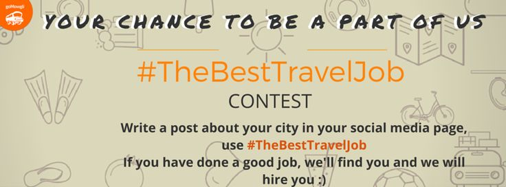 """Here's your chance to win your dream travel job! 1. Take part in an exciting contest by telling us what makes your city unique. Share with us any memorable moment in your beloved city.  2. Post your stories along with a photo of yours with the tag #TheBestTravelJob and tag goMowgli on your respective social media profile (Facebook, Twitter and Instagram)  3. Make sure you keep your privacy settings of your post to """"Public"""".  4. We will find you and we will hire you.."""