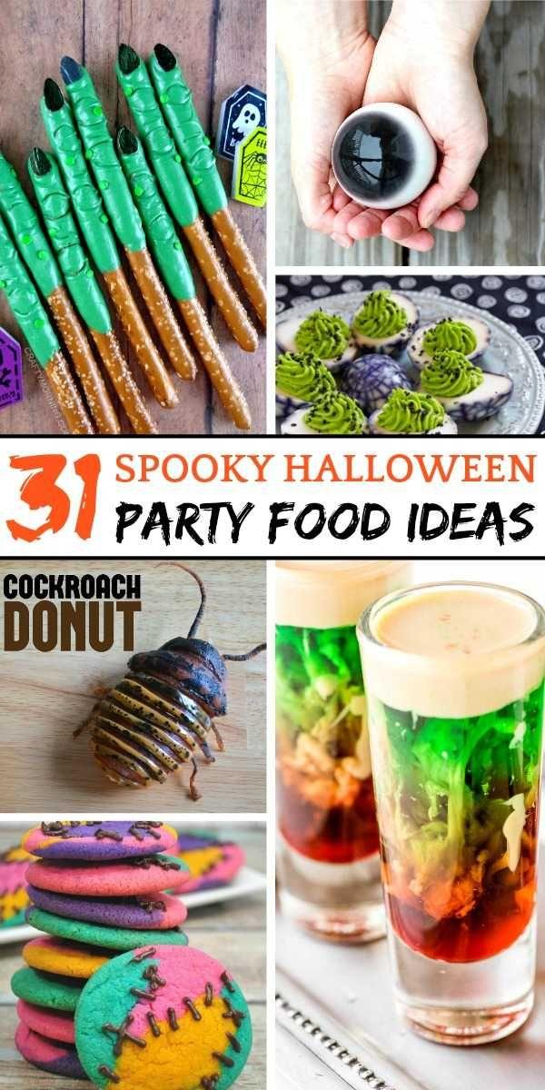 31 Creepalicious Halloween Food Ideas For Your Spooky Party Creepy Halloween Food Scary Halloween Food Halloween Food For Party