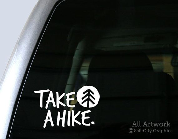 Take a hike hiking sticker vinyl decal outdoors car decal laptop sticker window decal or bumper sticker