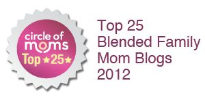I am in Circle of Moms Top 25 Moms with Blended Families - 2012