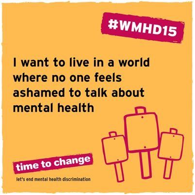 Today is World Mental Health Day 2015.  Every year, 1 in 4 people experience a mental health problem. It's not right that we can't always talk about it openly.   Share today if you agree that no one should feel ashamed,