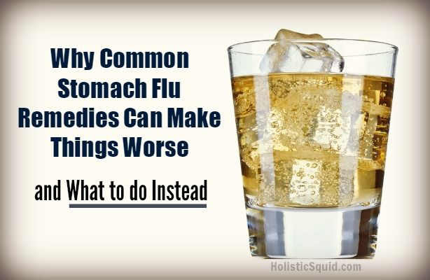 Common stomach flu remedies can actually make things worse. So what's the solution to recover quickly from a tummy bug?
