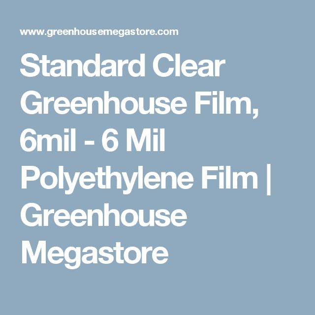 Standard Clear Greenhouse Film, 6mil - 6 Mil Polyethylene Film | Greenhouse Megastore