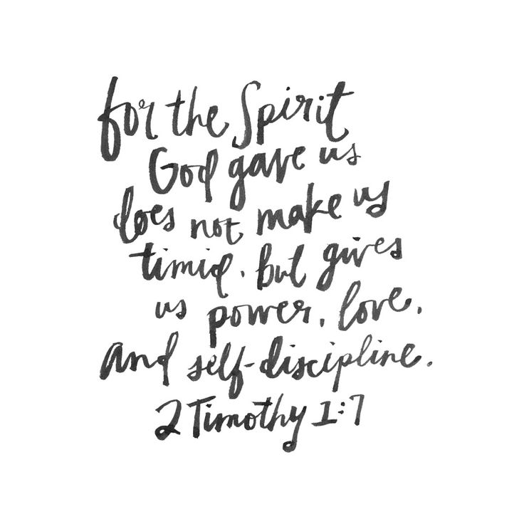 2 Timothy 1:7 | But God gives us power, love, and self-discipline
