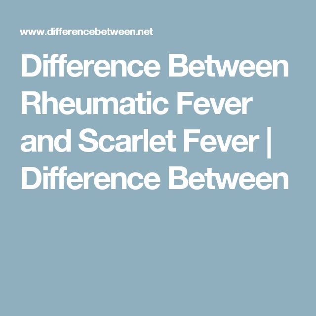 Difference Between Rheumatic Fever and Scarlet Fever | Difference Between