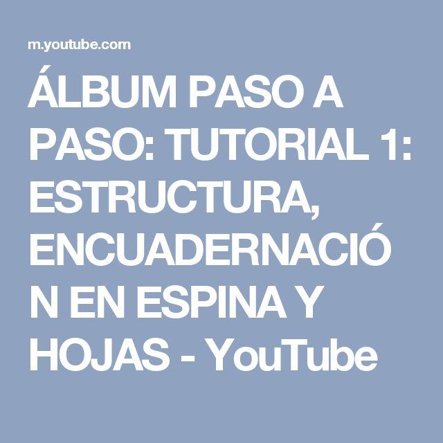ÁLBUM PASO A PASO: TUTORIAL 1: ESTRUCTURA, ENCUADERNACIÓN EN ESPINA Y HOJAS - YouTube