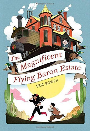 The Magnificent Flying Baron Estate (The Bizarre Baron Inventions)