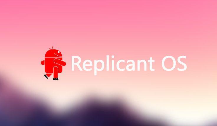 Replicant OS: el Android completamente libre