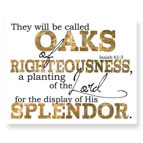 Oaks Of Righteousness Scripture Art Print